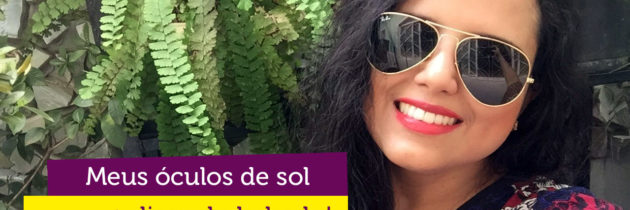 Vídeo: Meus óculos de sol + dicas!